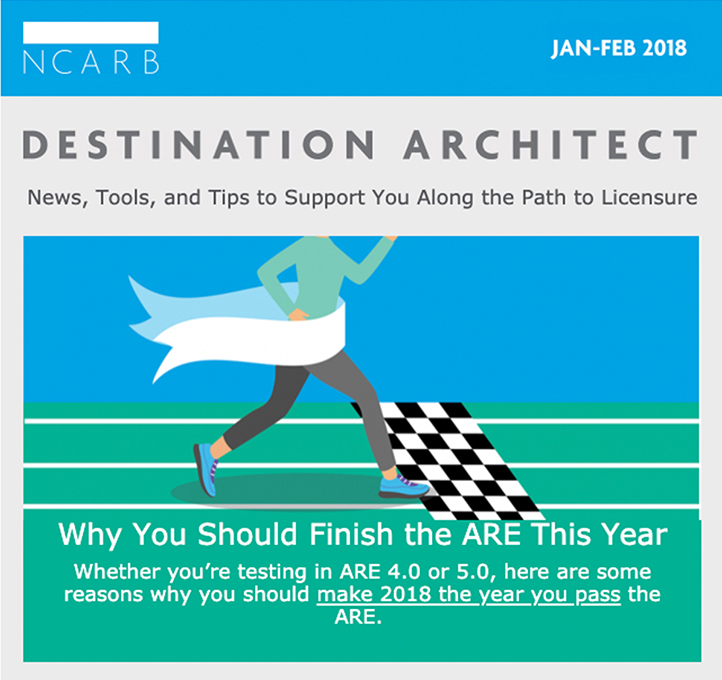 "NCARB's ""Destination Architect"" newsletter provides tips, resources, and advice to individuals on the path to licensure."